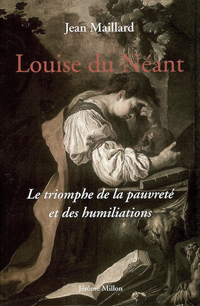 triumph of poverty and humiliations - louise du néant - jean maillard