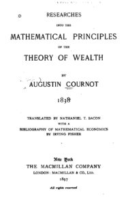 Augustin Cournot Mathematical Principles of the Theory of Wealth _1838