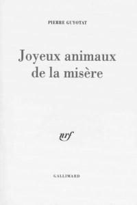 Joyeux Animaux de la Misère - Pierre Guyotat